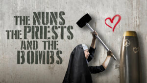 """First Friday Film night with """"The Nuns, The Priests, & The Bombs"""" @ LEPOCO Peace Center"""